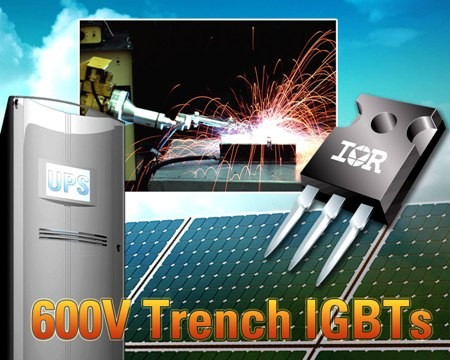 Fast Trench IGBTs address UPS), solar, induction heating, industrial motor, and welding apps