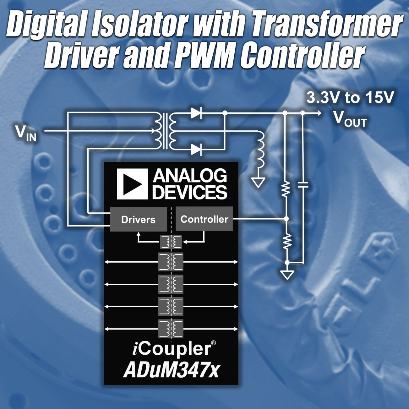 Analog Devices Introduces Digital Isolator with Integrated Transformer Driver and PWM Controller