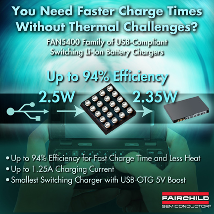 Fairchild's USB-Compliant Li-Ion Battery Switching Charger Shortens Charge Time and Reduces Heat