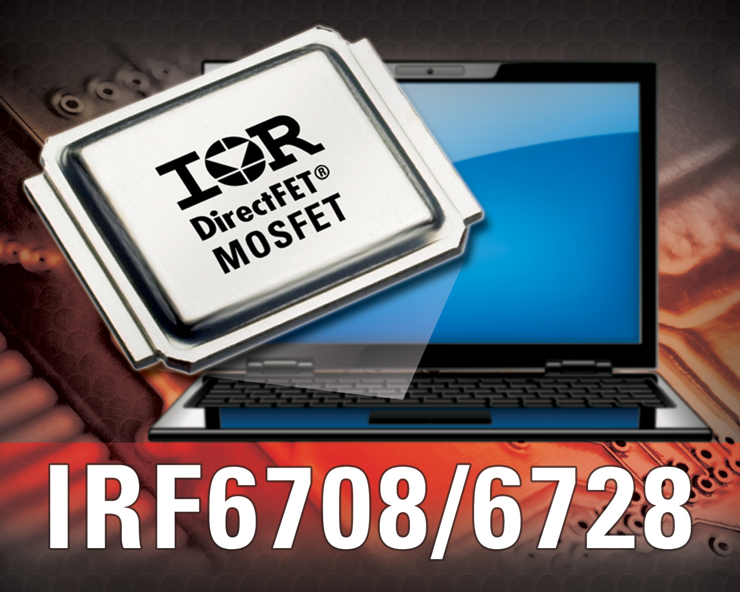 IR Introduces the IRF6708S2 and IRF6728M DirectFET® MOSFET Chipset Tailored for Cost Sensitive DC-DC Applications