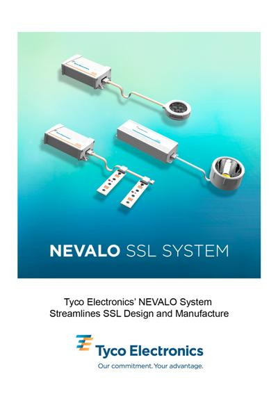 Tyco Electronics' NEVALO System Streamlines Solid State Lighting Design and Manufacture