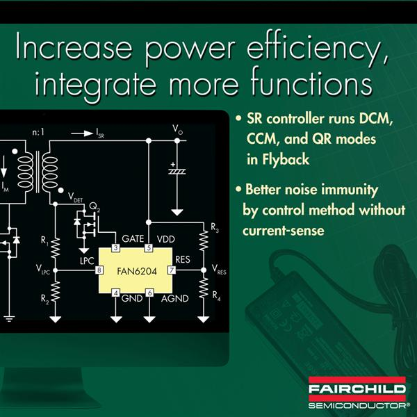 Fairchild's Synchronous Rectification Controller Compatible to Flyback and Forward Topologies; Multiple Operating Modes
