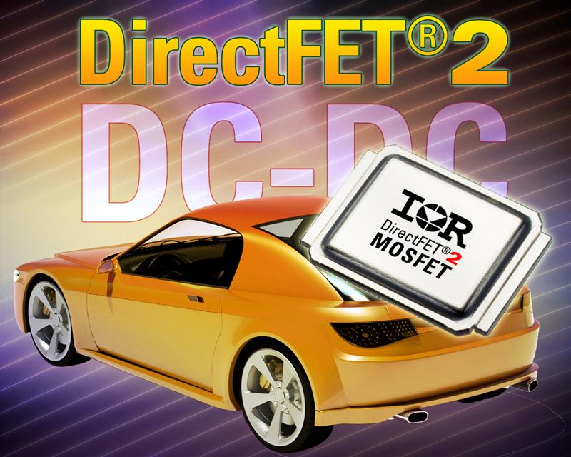 IR Introduces Automotive DirectFET®2 Power MOSFET Chipset Optimized for DC-DC Applications Requiring High Power Density and Efficiency