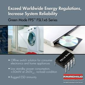 Fairchild Semiconductor's Power Switch (FPS™) Technology Exceeds Energy Star Requirements for Consumer and Home Appliance Applications