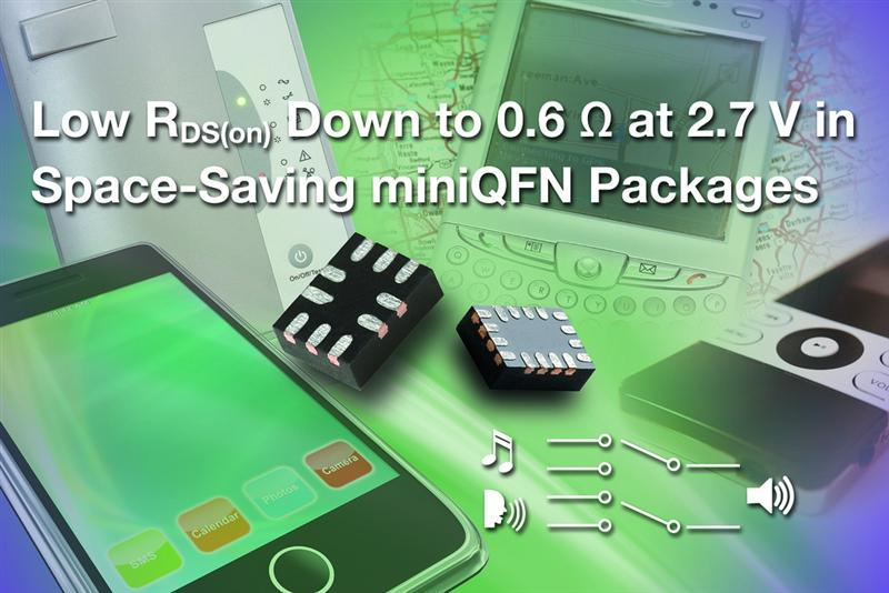 New Vishay Siliconix Low-Voltage Analog Switches Feature Low On-Resistance Down to 0.6 ? Maximum at 2.7 V in Space-Saving miniQFN Packages
