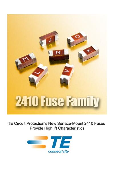 TE Circuit Protection's New Surface-Mount 2410 Fuses Provide High I²t Characteristics