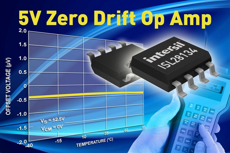 Intersil's 5V Zero Drift Rail-to-Rail Precision Op Amp Features Low Power Consumption with Half the Noise
