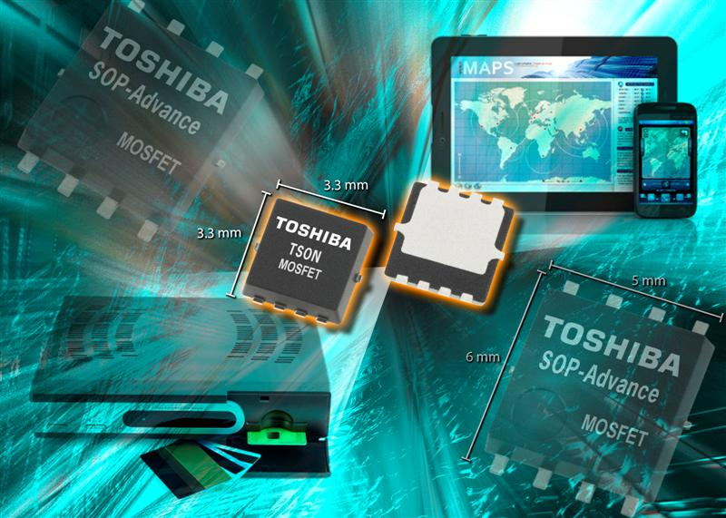 Toshiba Electronics new low-voltage, high-current MOSFETs for high-speed switching applications available in new 3.3 x 3.3 mm TSON Advance package