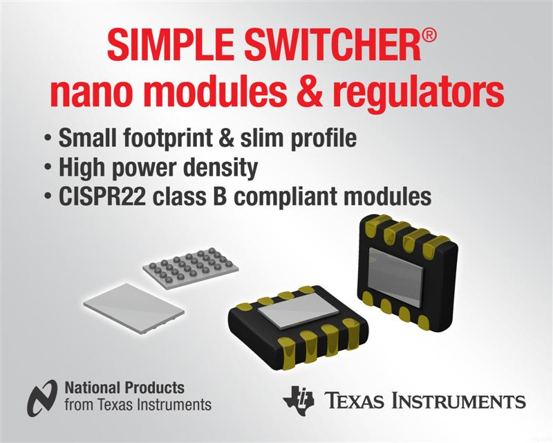 TI SIMPLE SWITCHER nano modules and nano regulators pack powerful punch in small space