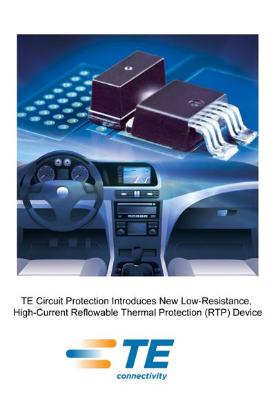 TE Circuit Protection Introduces New Low-Resistance, High-Current Reflowable Thermal Protection (RTP) Device