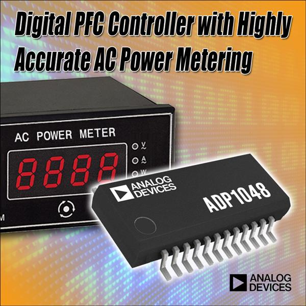 Industry's First Digital Power Factor Correction Controller With Power Metering Offers Interleaving And Bridgeless Functionality