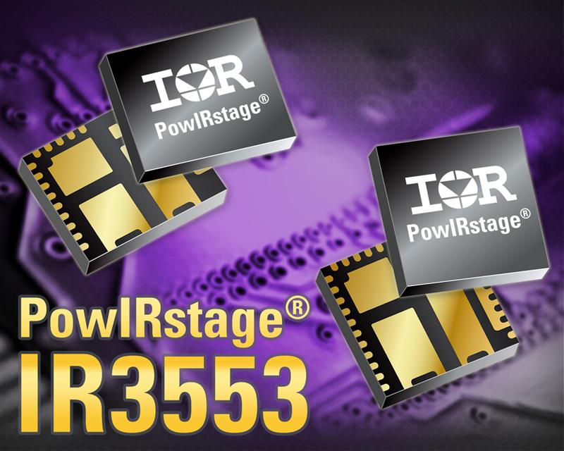 IR's IR3553 40A PowIRstage® Delivers High Current in Smallest Form Factor with High Efficiency for Cost-Sensitive Multiphase Applications