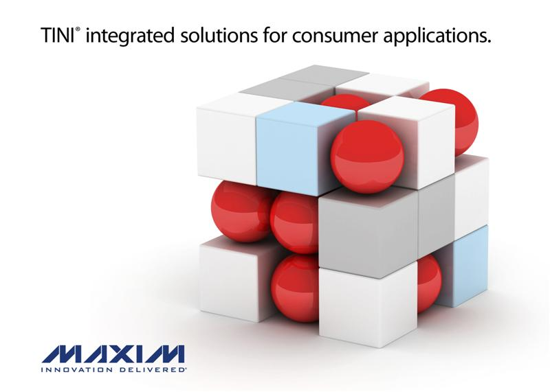 Maxim Introduces TINI® Family of Highly Integrated Solutions for the Consumer Market