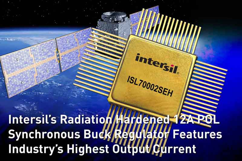 Intersil's Radiation Hardened 12A Synchronous Buck Regulator Features Industry's Highest Output Current