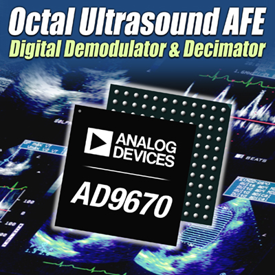 Analog Devices Announces Industrys First Octal Ultrasound Receiver with Digital I/Q Demodulator and Decimation Filter