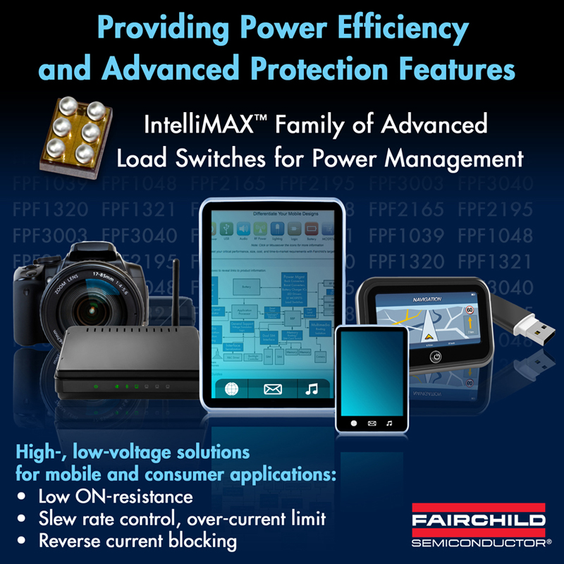 Fairchild Semiconductor's Load Switches Provide Power Efficiency, Advanced Protection Features for Mobile and Consumer Applications