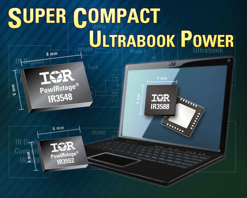 IR Introduces Two Complete Ultrabook™ Vcore Solutions that Shrink Footprint by 40-50 Percent and Extend Battery Life