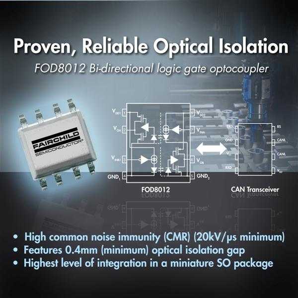 Fairchild Semiconductor's Industry-First Bi-Directional Logic Gate Optocoupler Provides Proven, Reliable Optical Isolation