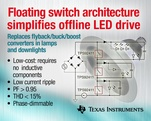 Floating switch architecture from TI transforms offline LED drive design
