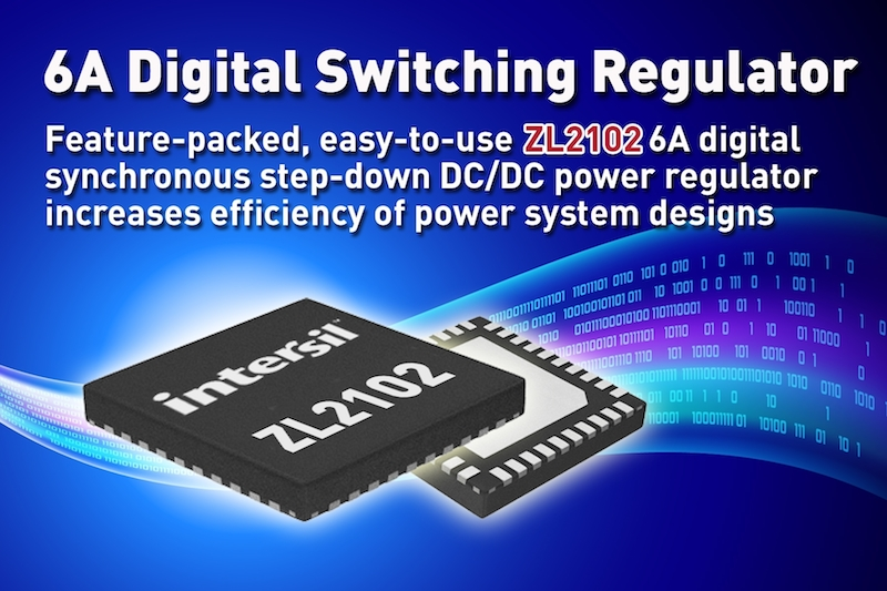 Intersil's fully-integrated 6A digital switching regulator drives next-generation power infrastructures