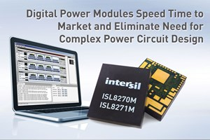 Intersil's digital power modules simplify & speed circuit design