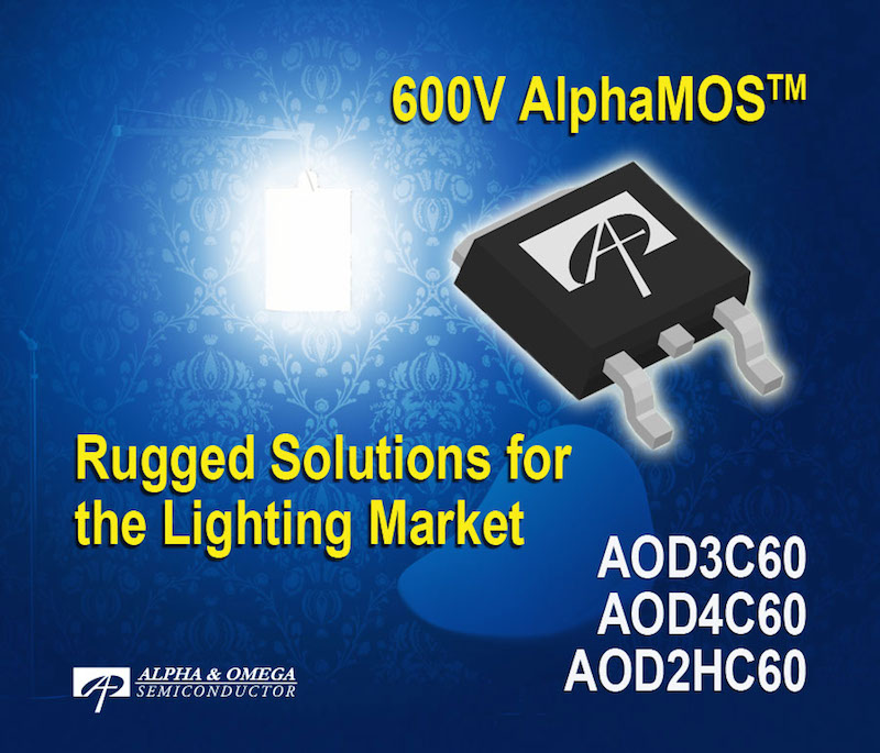 Alpha and Omega Semiconductor expands its 600V AlphaMOS portfolio with rugged solutions for lighting