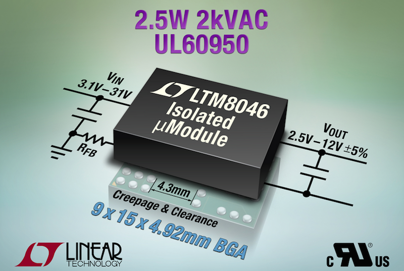 Linear's 2kVAC 9 x 15 x 4.92-mm BGA-packaged 2.5W isolated ÂμModule converter is UL60950 recognized