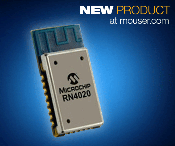 Microchip's RN4020 Bluetooth low-energy Smart Module now at Mouser
