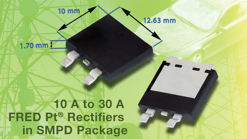 Vishay's SMPD FRED Pt rectifiers increase power density and efficiency