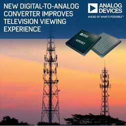 Analogy Devices' D/A converter empowers next-gen television