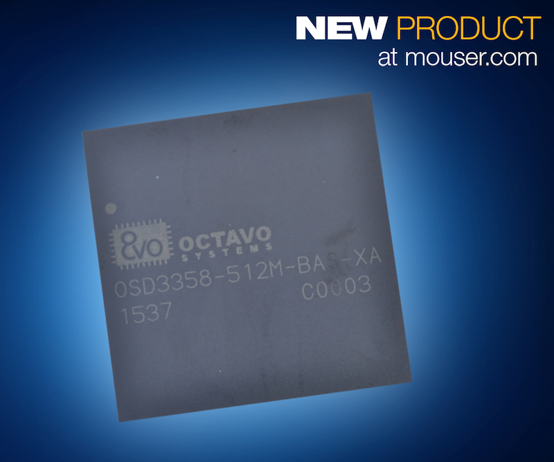 Octavo Systems' OSD3358 SiP of BeagleBone Black wireless, now at Mouser