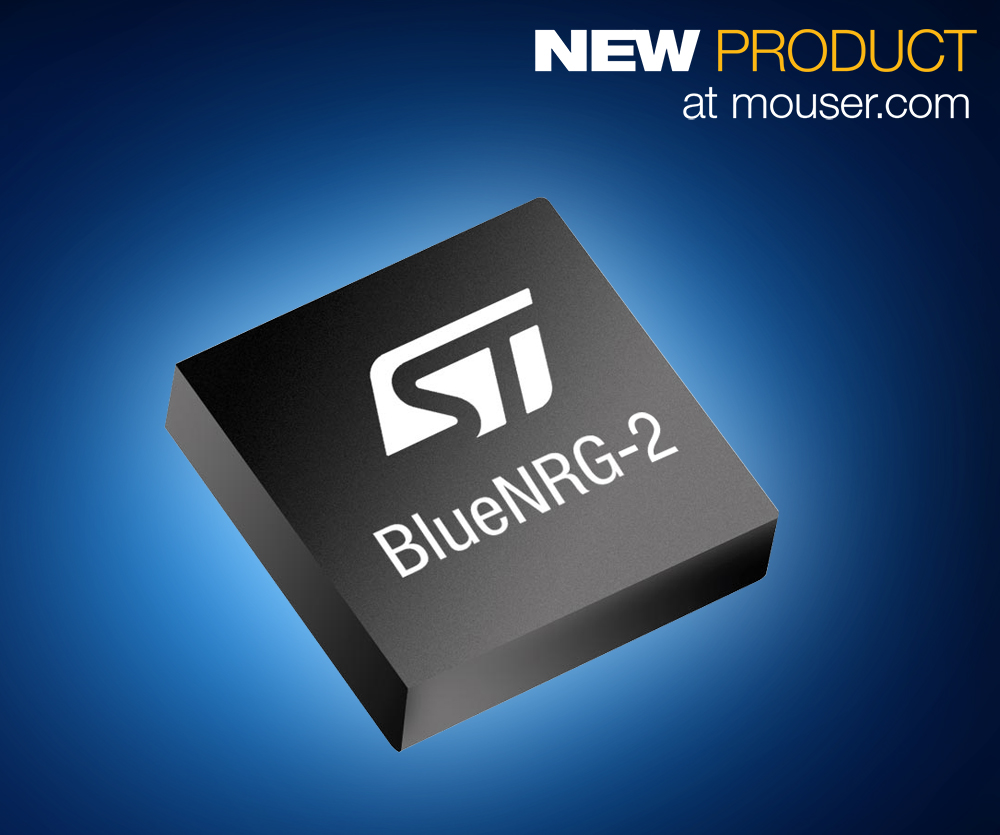 Mouser Electronics Now Shipping STMicroelectronics BlueNRG-2 Bluetooth Low Energy SoC