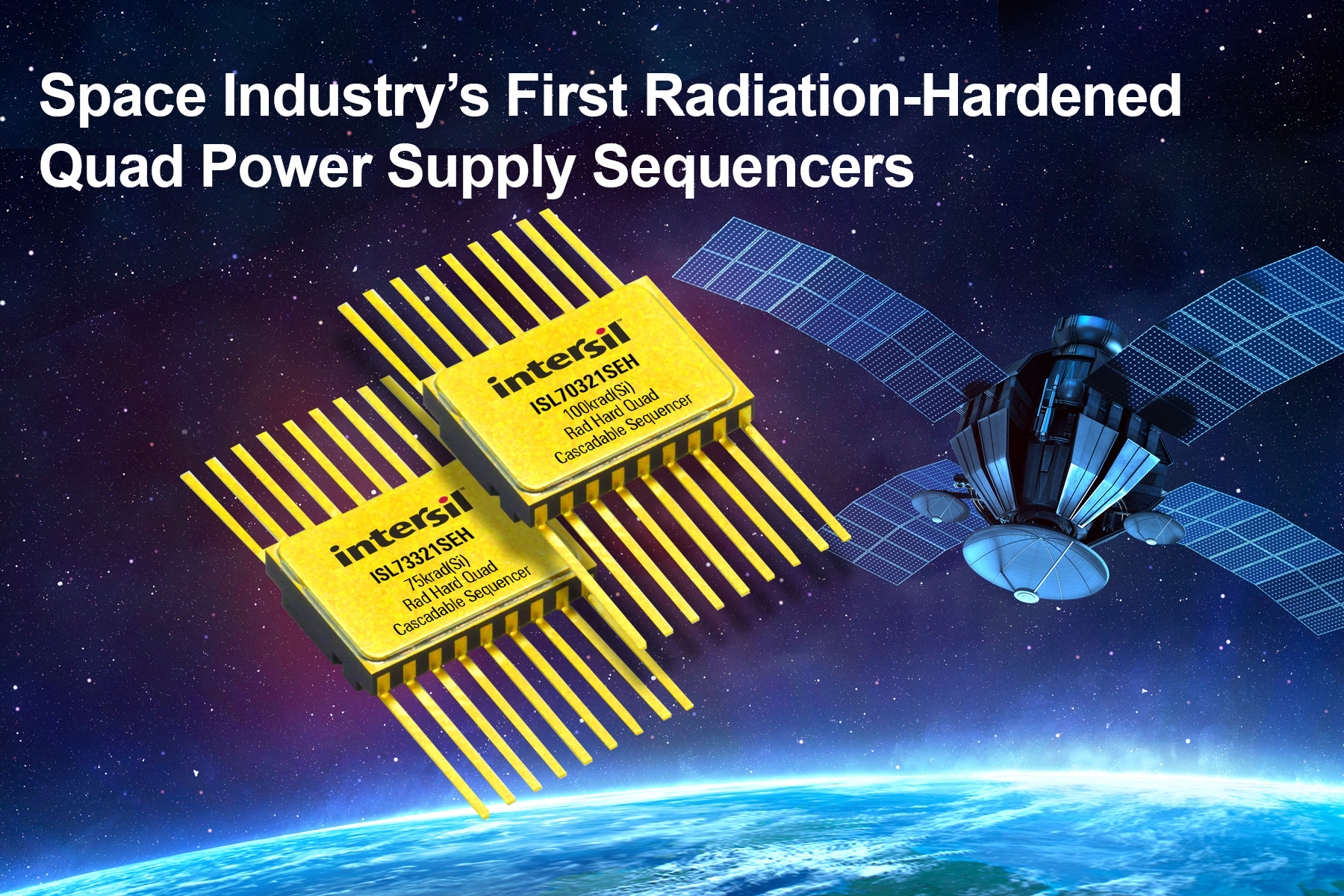 Intersil Delivers Space Industry's First Radiation-Hardened Quad Power Supply Sequencers