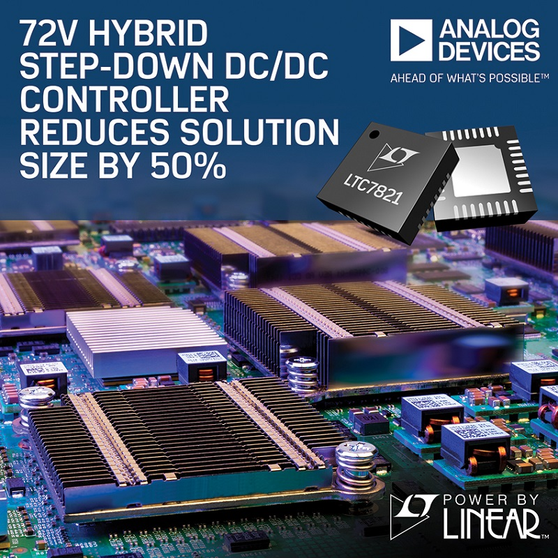 ADI 72V Hybrid Step-Down DC/DC Controller Reduces Solution Size by 50% Compared to Traditional Architectures