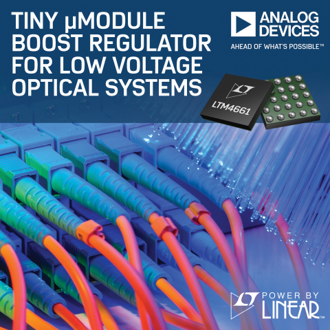 ÂμModule Boost Regulator Designed for Low Voltage Optical Systems