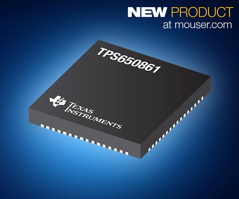 TI's TPS650861 Multi-Rail PMICs, Now Shipping at Mouser