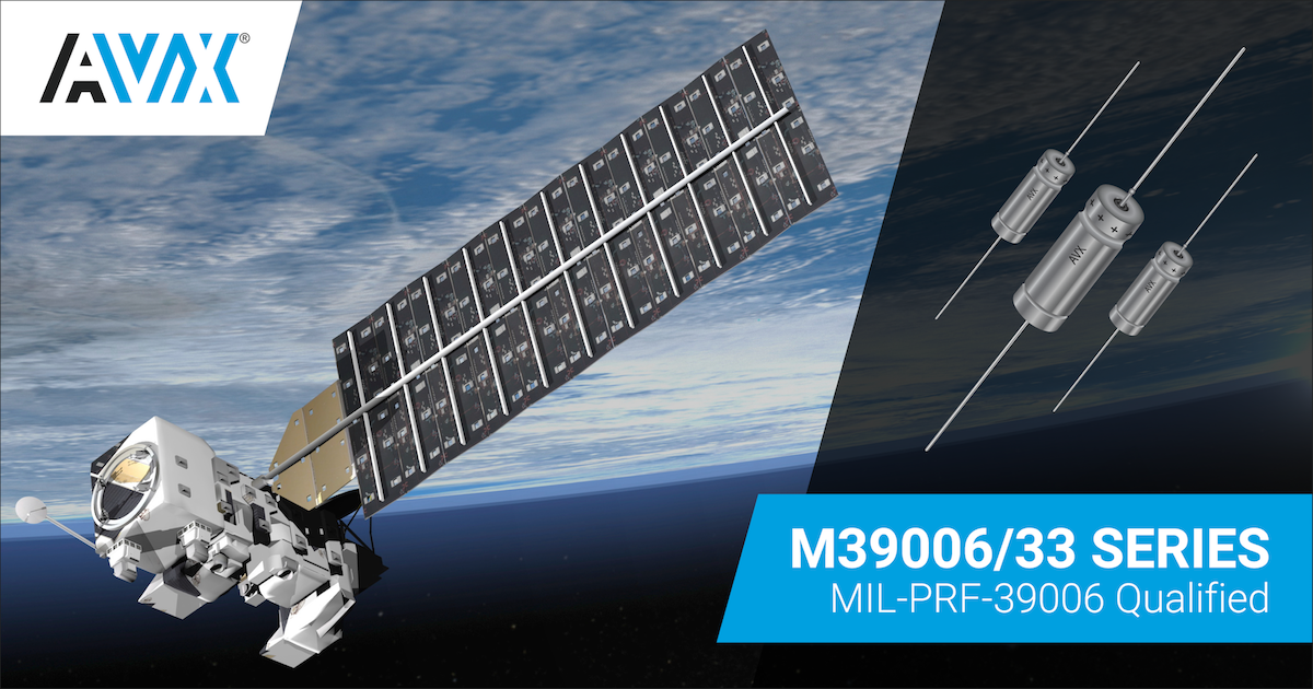 AVX Announces New Additions to MIL-PRF-39006 QPL