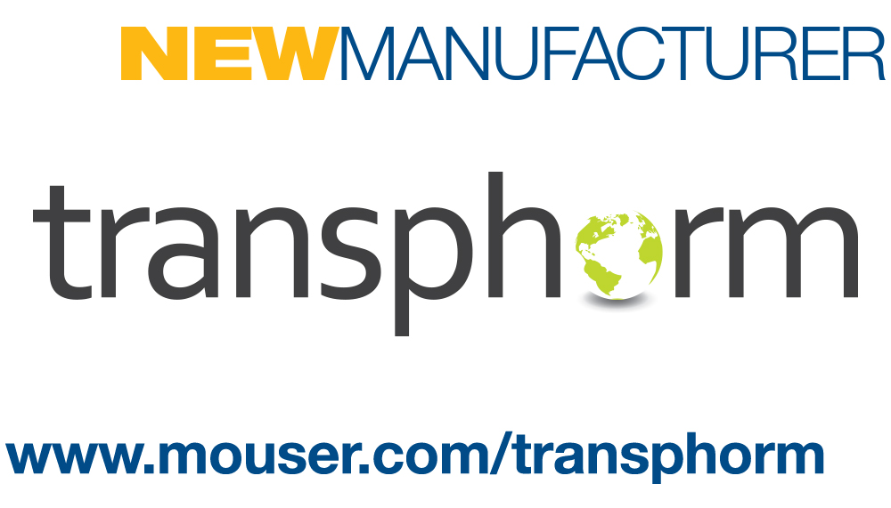 Mouser Electronics, Transphorm Global Distribution Agreement