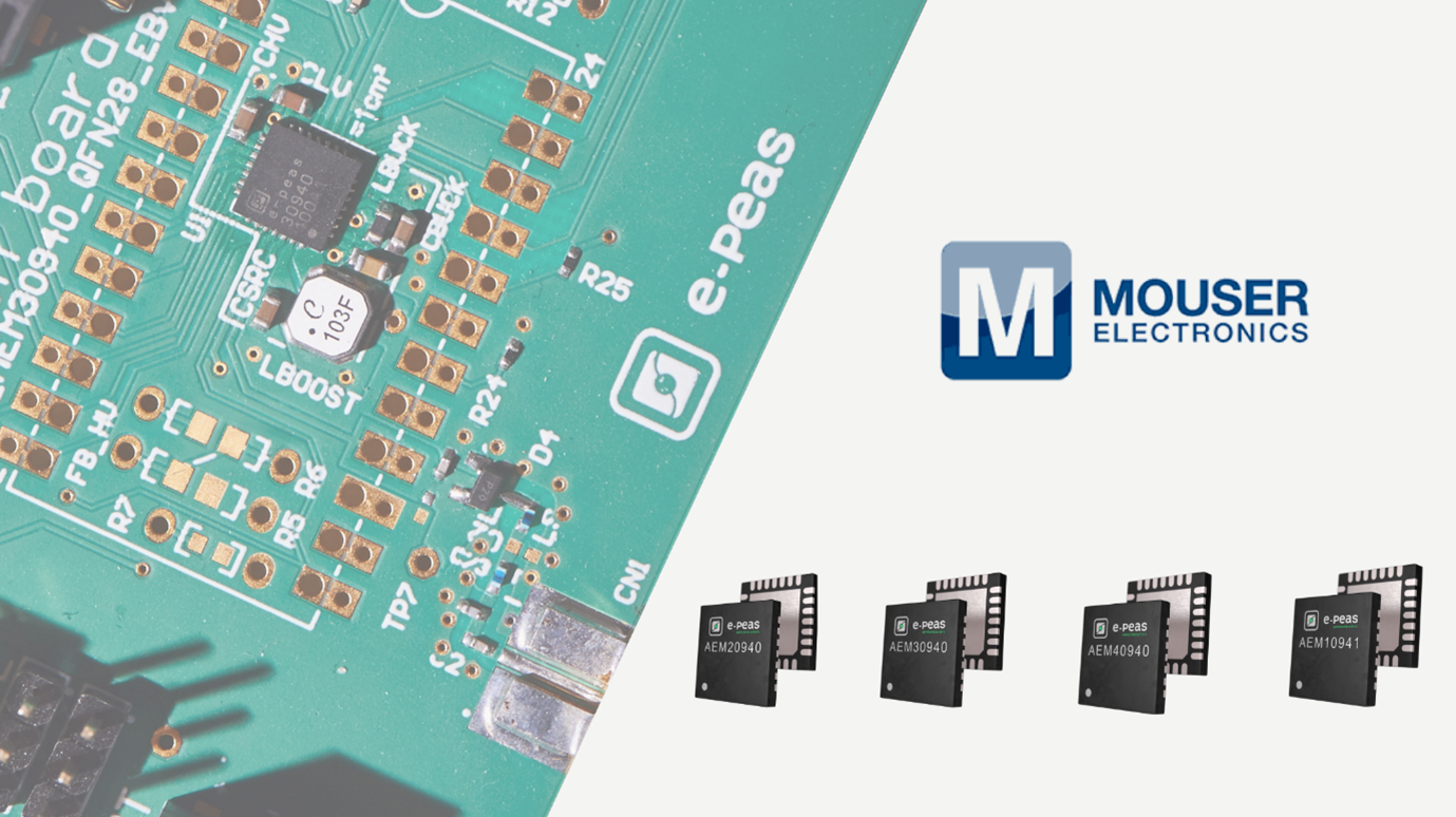 E-PEAS Supply Deal w/ Mouser for Energy Harvesting PMICs